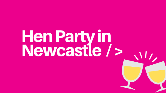 Hen Party in Newcastle