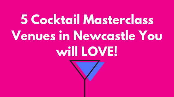 Cocktail Masterclass Venues in Newcastle