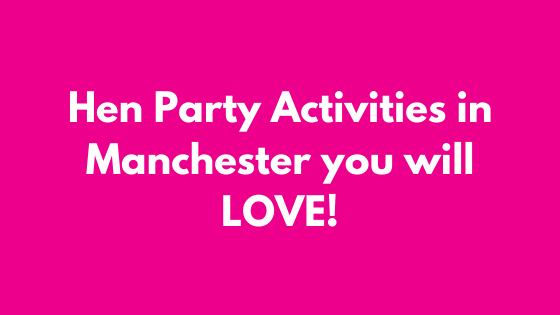 Hen Party Activities in Manchester