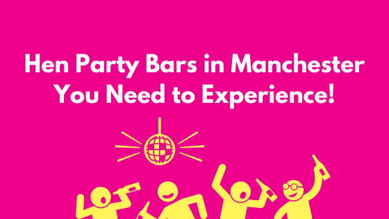Hen Party Bars in Manchester
