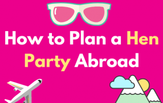 How to plan a hen party abroad